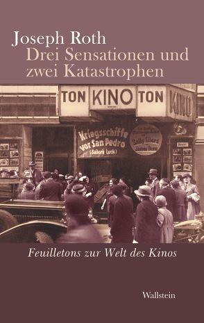 Drei Sensationen und zwei Katastrophen von Peschina,  Helmut, Roth,  Joseph, Siegel,  Rainer-Joachim