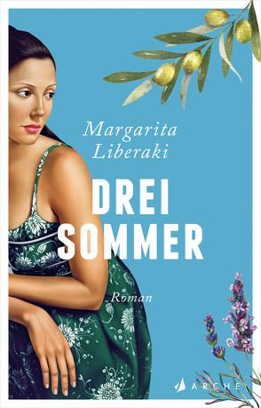 Drei Sommer von Liberaki,  Margarita, Prinzinger,  Michaela