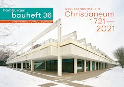 Drei Standorte, ein Christianeum 1721-2021 von Hempel,  Dirk, Schoch,  Dirk C.