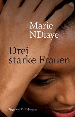 Drei starke Frauen von Kalscheuer,  Claudia, NDiaye,  Marie