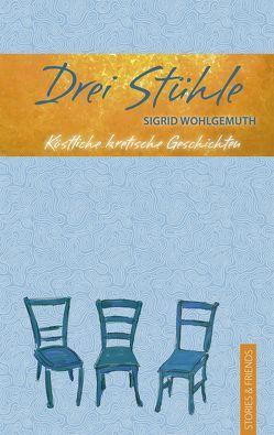 Drei Stühle von Wohlgemuth,  Sigrid