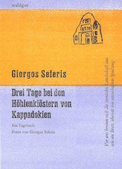 Drei Tage bei den Höhlenklöstern von Kappadokien von Müller,  Clemens, Seferis,  Giorgos, Vamvas,  Evtichios