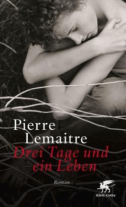 Drei Tage und ein Leben von Lemaitre,  Pierre, Scheffel,  Tobias