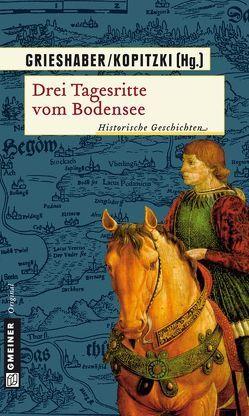 Drei Tagesritte vom Bodensee von Grieshaber,  Barbara, Kopitzki,  Siegmund