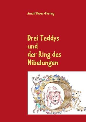 Drei Teddys von Meyer-Piening,  Arnulf