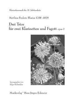 Drei Trios für zwei Klarinetten und Fagott (Bassetthorn) von Blasius,  Matthias F, Eichstädter,  Edgar