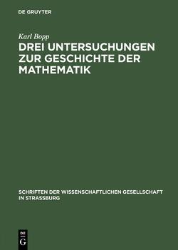 Drei Untersuchungen zur Geschichte der Mathematik von Bopp,  Karl