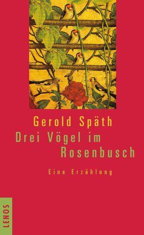 Drei Vögel im Rosenbusch von Späth,  Gerold