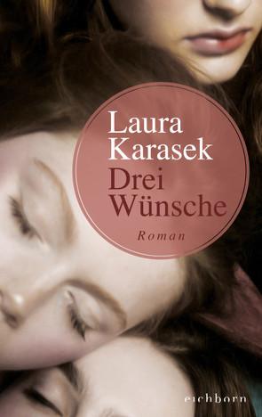 Drei Wünsche von Karasek,  Laura