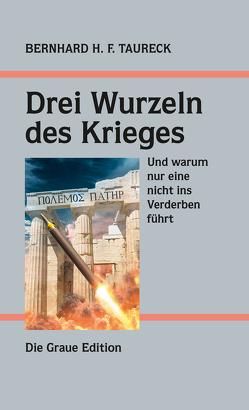 Drei Wurzeln des Krieges von Taureck,  Bernhard