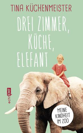 Drei Zimmer, Küche, Elefant von Küchenmeister,  Tina