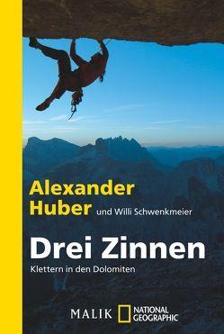 Drei Zinnen von Huber,  Alexander, Schwenkmeier,  Willi