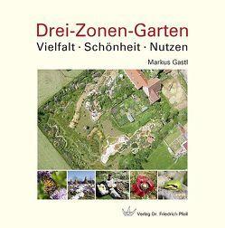 Drei-Zonen-Garten von Gastl,  Markus