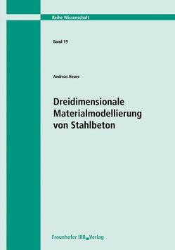 Dreidimensionale Materialmodellierung von Stahlbeton. von Heuer,  Andreas