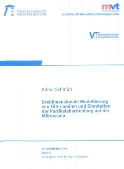 Dreidimensionale Modellierung von Filtermedien und Simulation der Partikelabscheidung auf der Mikroskala von Schmidt,  Kilian