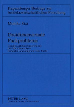 Dreidimensionale Packprobleme von Sixt,  Monika