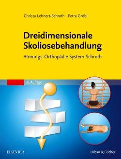 Dreidimensionale Skoliosebehandlung von Gröbl,  Petra, Lehnert-Schroth,  Christa