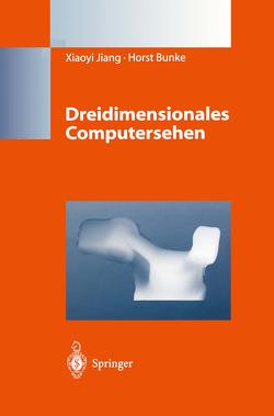 Dreidimensionales Computersehen von Bunke,  Horst, Jiang,  Xiaoyi