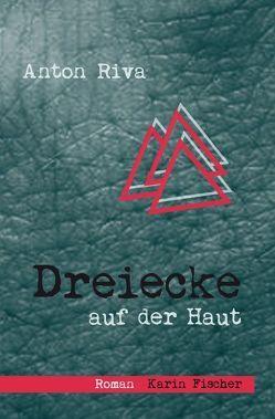 Dreiecke auf der Haut von Riva,  Anton