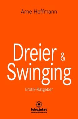 Dreier & Swinging | Erotischer Ratgeber von Hoffmann,  Arne