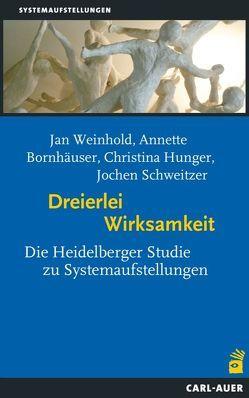Dreierlei Wirksamkeit von Bornhäuser,  Annette, Hunger,  Christina, Schweitzer,  Jochen, Weinhold,  Jan
