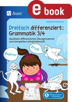 Dreifach differenziert Grammatik 3 4 von Pohlmann,  Stefanie