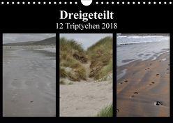 Dreigeteilt – 12 Triptychen 2018 (Wandkalender 2018 DIN A4 quer) von Franz,  Ingrid