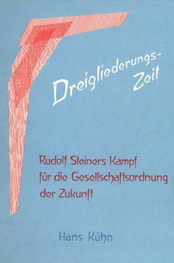 Dreigliederungs-Zeit von Kuhn,  Hans, Schmidt-Brabant,  Manfred