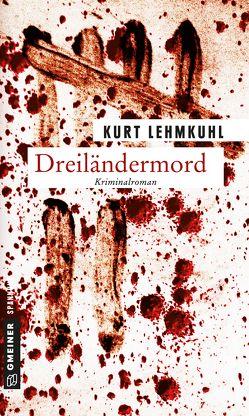 Dreiländermord von Lehmkuhl,  Kurt