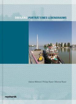 Dreiland – Porträt eines Lebensraums von Ryser,  Philipp, Ryser,  Werner, Währen,  Sabine