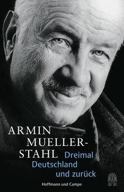 Dreimal Deutschland und zurück von Mueller-Stahl,  Armin