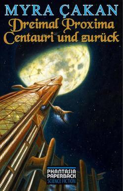 Dreimal Proxima Centauri und zurück von Cakan,  Myra