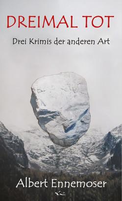 DREIMAL TOT von Ennemoser,  Albert