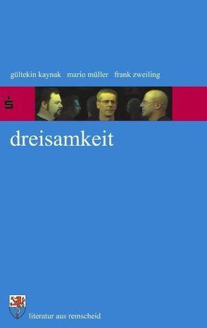 Dreisamkeit von Kaynak,  Gültekin, Müller,  Mario, Zweiling,  Frank