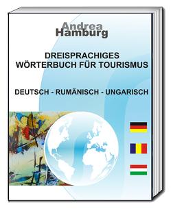 Dreisprachiges Wörterbuch für Tourismus von Hamburg,  Andrea