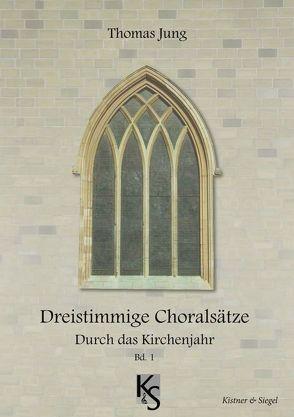 Dreistimmige Choräle von Jung,  Thomas