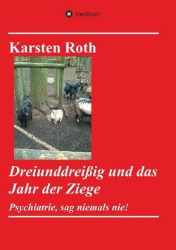 Dreiunddreißig und das Jahr der Ziege von Roth,  Karsten
