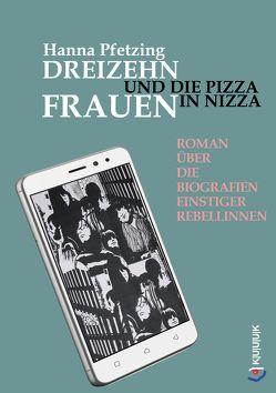Dreizehn Frauen und die Pizza in Nizza von Pfetzing,  Hanna
