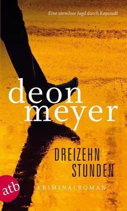 Dreizehn Stunden von Meyer,  Deon, Schaefer,  Stefanie