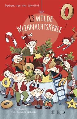Dreizehn wilde Weihnachtskerle von Göhlich,  Susanne, Speulhof,  Barbara van den