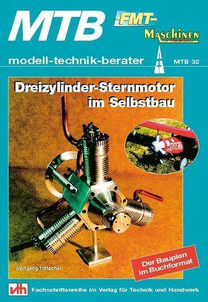 Dreizylinder-Sternmotor im Selbstbau von Trötscher,  Wolfgang
