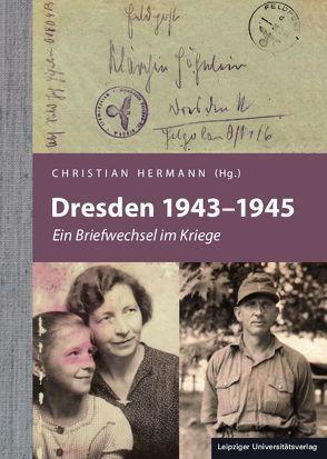 Dresden 1943–1945 von Hermann,  Christian
