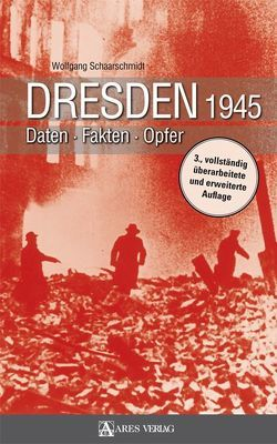 Dresden 1945 von Schaarschmidt,  Wolfgang