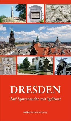 Dresden – Auf Spurensuche mit Igeltour