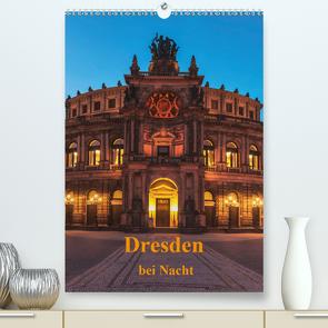 Dresden bei Nacht (Premium, hochwertiger DIN A2 Wandkalender 2021, Kunstdruck in Hochglanz) von Kirsch,  Gunter