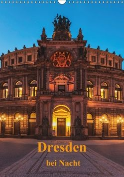 Dresden bei Nacht (Wandkalender 2018 DIN A3 hoch) von Kirsch,  Gunter