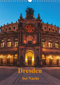 Dresden bei Nacht (Wandkalender 2020 DIN A3 hoch) von Kirsch,  Gunter