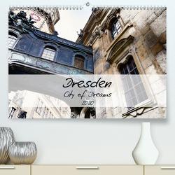 Dresden / City of Dreams (Premium, hochwertiger DIN A2 Wandkalender 2020, Kunstdruck in Hochglanz) von Meutzner,  Dirk