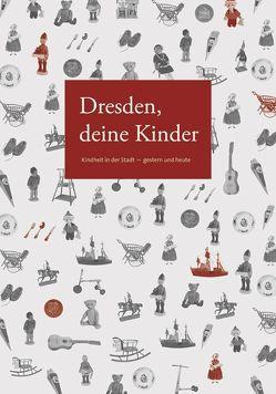 Dresden, deine Kinder von Eschebach,  Erika, Rudolph,  Andrea
