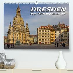 Dresden – Der NostalgiekalenderCH-Version (Premium, hochwertiger DIN A2 Wandkalender 2021, Kunstdruck in Hochglanz) von Seifert,  Birgit